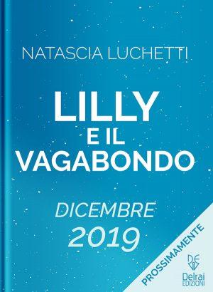prossimamente-lilly-e-il-vagabondo-natascia-luchetti-delrai-edizioni-v02