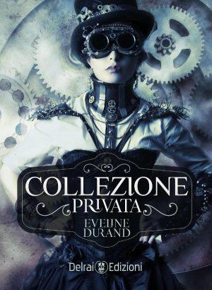 Collezione privata di Eveline Durand per Delrai Edizione