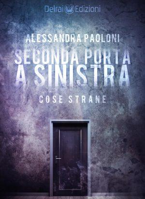 Copertina Seconda Porta a Sinistra di Alessandra Paoloni