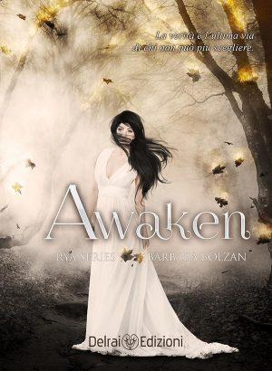Copertina Awaken – Rya Series vol. IV di Barbara Bolzan per Delrai Edizione