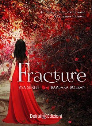 Copertina Fracture – Rya Series di Barbara Bolzan per Delrai Edizione