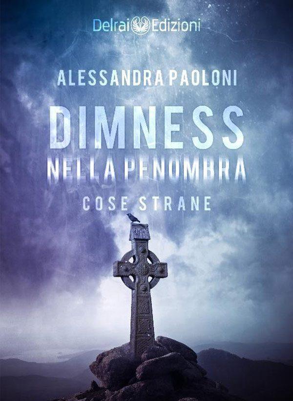 Copertina Dimness - Nella penombra di Alessandra Paoloni per Delrai Edizioni