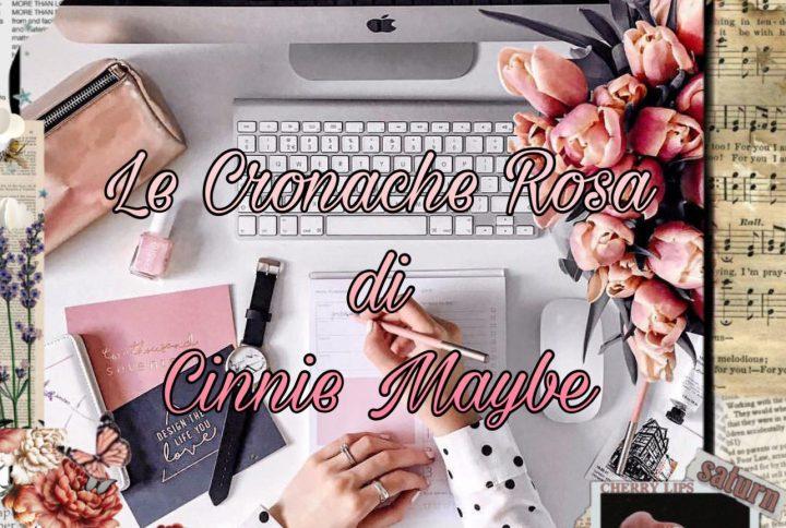 Le Cronache rosa di Cinnie Maybe